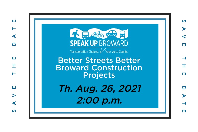 Speak Up Broward Online Event, Better Streets Better Broward will be hosted on Aug 26 at 2:00 p.m.